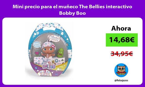 Mini precio para el muñeco The Bellies interactivo Bobby Boo