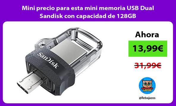 Mini precio para esta mini memoria USB Dual Sandisk con capacidad de 128GB