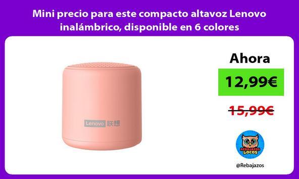 Mini precio para este compacto altavoz Lenovo inalámbrico, disponible en 6 colores