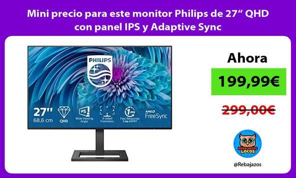 """Mini precio para este monitor Philips de 27"""" QHD con panel IPS y Adaptive Sync"""