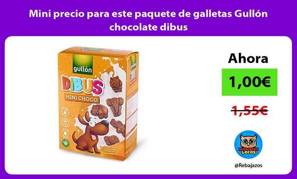 Mini precio para este paquete de galletas Gullón chocolate dibus