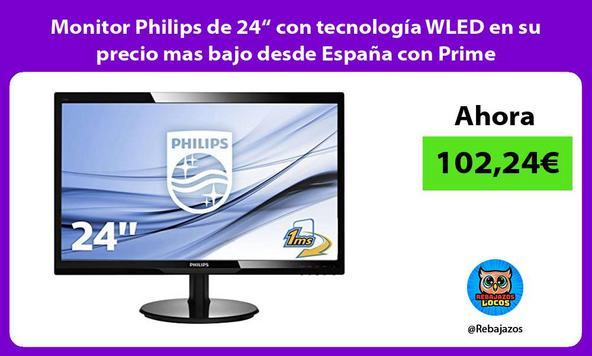"""Monitor Philips de 24"""" con tecnología WLED en su precio mas bajo desde España con Prime"""