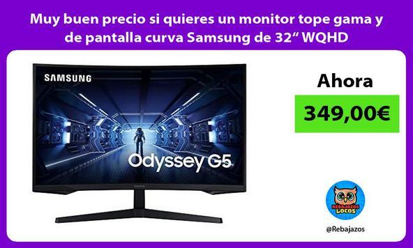 """Muy buen precio si quieres un monitor tope gama y de pantalla curva Samsung de 32"""" WQHD"""