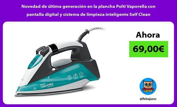 Novedad de última generación en la plancha Polti Vaporella con pantalla digital y sistema de limpieza inteligente Self Clean