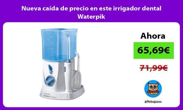 Nueva caída de precio en este irrigador dental Waterpik
