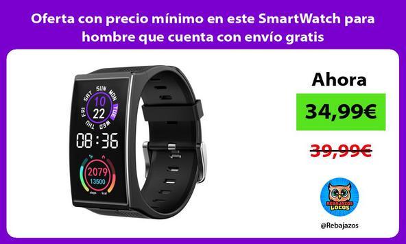Oferta con precio mínimo en este SmartWatch para hombre que cuenta con envío gratis