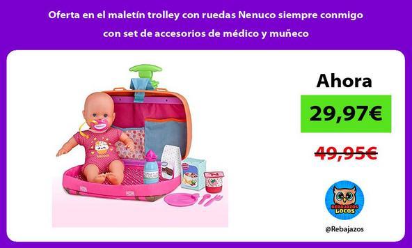 Oferta en el maletín trolley con ruedas Nenuco siempre conmigo con set de accesorios de médico y muñeco