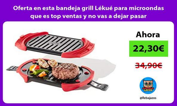 Oferta en esta bandeja grill Lékué para microondas que es top ventas y no vas a dejar pasar