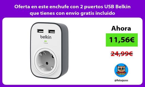 Oferta en este enchufe con 2 puertos USB Belkin que tienes con envío gratis incluido