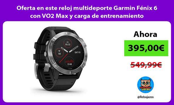 Oferta en este reloj multideporte Garmin Fénix 6 con VO2 Max y carga de entrenamiento