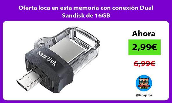 Oferta loca en esta memoria con conexión Dual Sandisk de 16GB