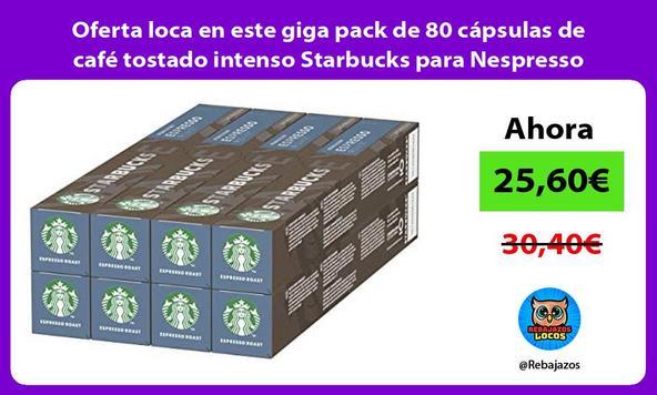Oferta loca en este giga pack de 80 cápsulas de café tostado intenso Starbucks para Nespresso