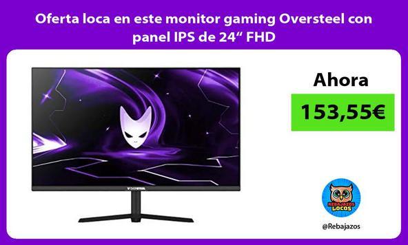 "Oferta loca en este monitor gaming Oversteel con panel IPS de 24"" FHD"