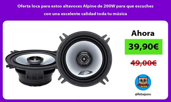 Oferta loca para estos altavoces Alpine de 200W para que escuches con una excelente calidad toda tu música