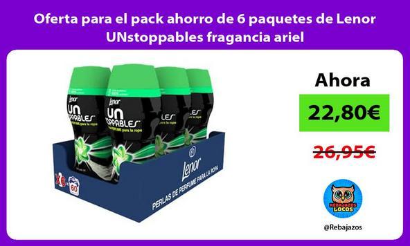 Oferta para el pack ahorro de 6 paquetes de Lenor UNstoppables fragancia ariel