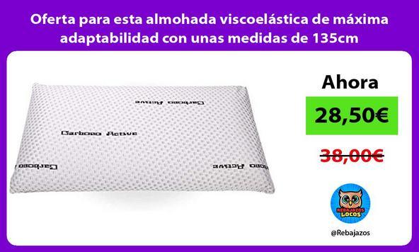 Oferta para esta almohada viscoelástica de máxima adaptabilidad con unas medidas de 135cm