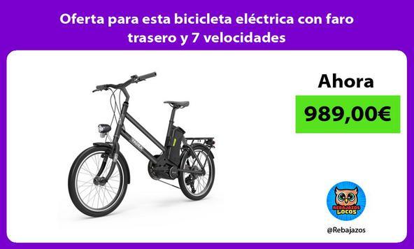 Oferta para esta bicicleta eléctrica con faro trasero y 7 velocidades