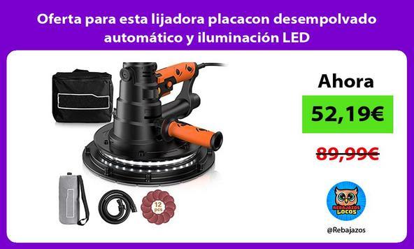 Oferta para esta lijadora placacon desempolvado automático y iluminación LED