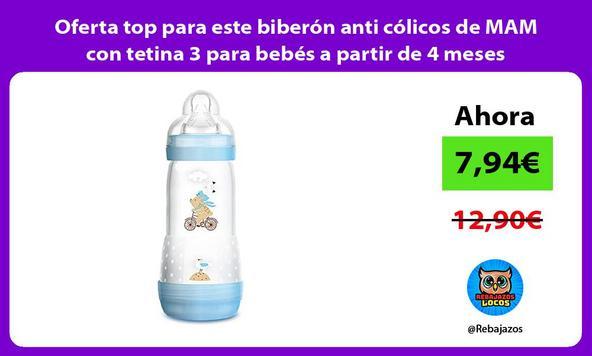 Oferta top para este biberón anti cólicos de MAM con tetina 3 para bebés a partir de 4 meses