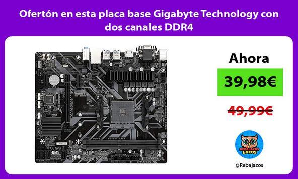 Ofertón en esta placa base Gigabyte Technology con dos canales DDR4
