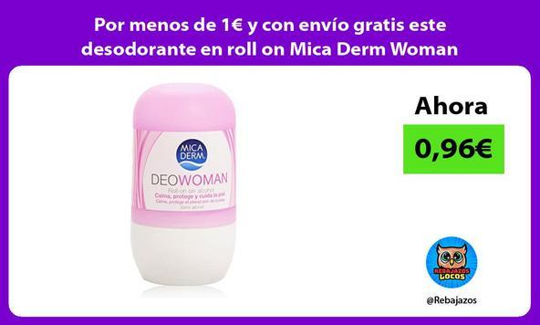 Por menos de 1€ y con envío gratis este desodorante en roll on Mica Derm Woman