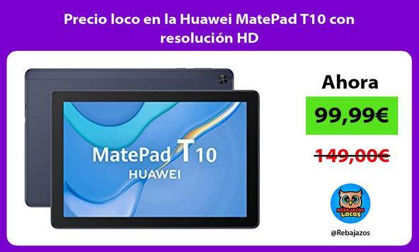Precio loco en la Huawei MatePad T10 con resolución HD
