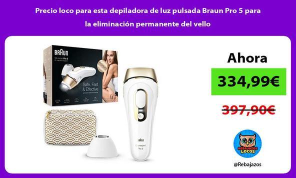 Precio loco para esta depiladora de luz pulsada Braun Pro 5 para la eliminación permanente del vello
