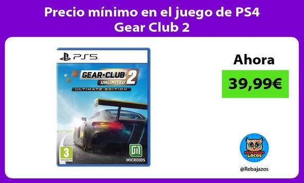Precio mínimo en el juego de PS4 Gear Club 2