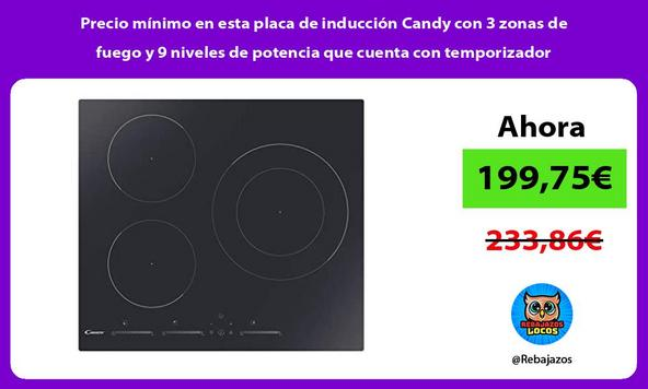 Precio mínimo en esta placa de inducción Candy con 3 zonas de fuego y 9 niveles de potencia que cuenta con temporizador