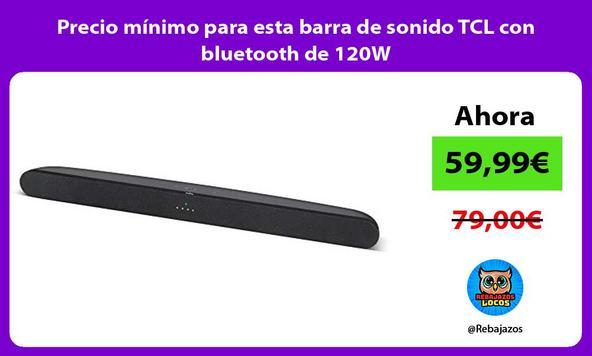 Precio mínimo para esta barra de sonido TCL con bluetooth de 120W