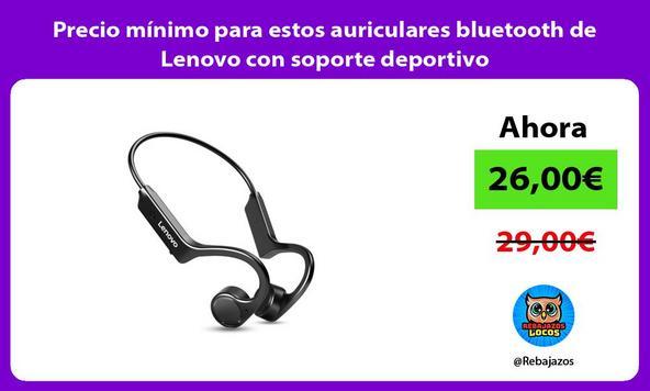 Precio mínimo para estos auriculares bluetooth de Lenovo con soporte deportivo