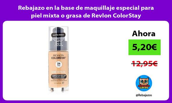 Rebajazo en la base de maquillaje especial para piel mixta o grasa de Revlon ColorStay