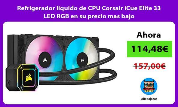 Refrigerador líquido de CPU Corsair iCue Elite 33 LED RGB en su precio mas bajo
