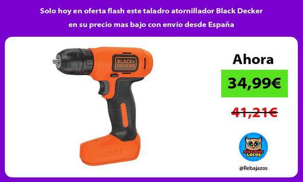 Solo hoy en oferta flash este taladro atornillador Black Decker en su precio mas bajo con envío desde España