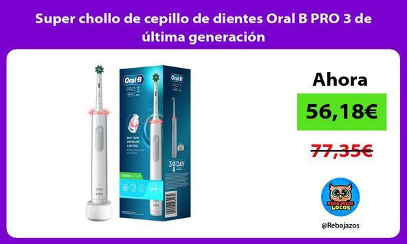 Super chollo de cepillo de dientes Oral B PRO 3 de última generación