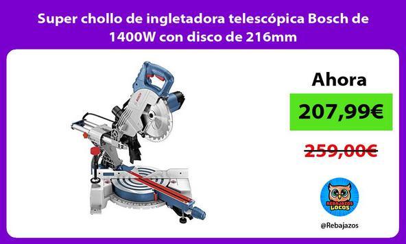 Super chollo de ingletadora telescópica Bosch de 1400W con disco de 216mm