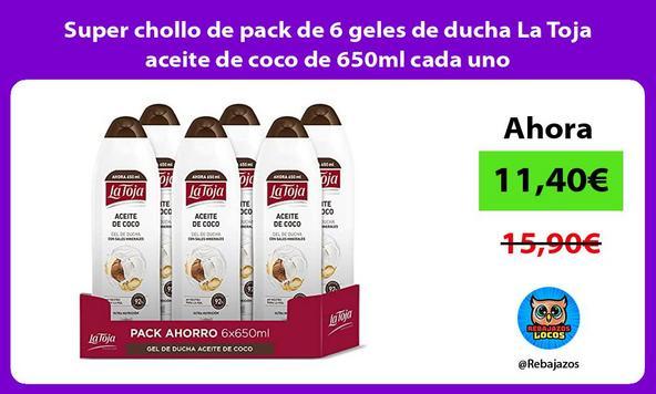 Super chollo de pack de 6 geles de ducha La Toja aceite de coco de 650ml cada uno