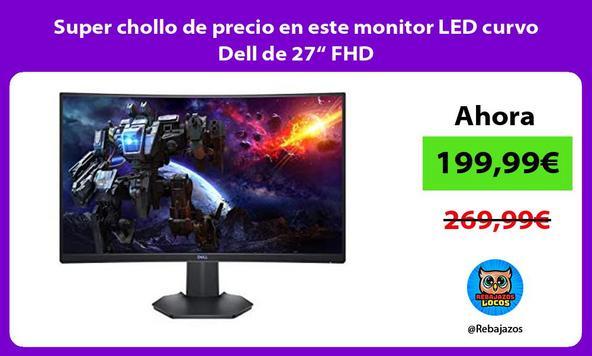 """Super chollo de precio en este monitor LED curvo Dell de 27"""" FHD"""
