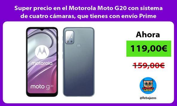 Super precio en el Motorola Moto G20 con sistema de cuatro cámaras, que tienes con envío Prime