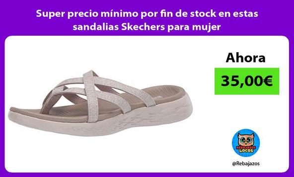 Super precio mínimo por fin de stock en estas sandalias Skechers para mujer