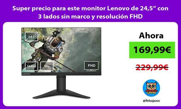 """Super precio para este monitor Lenovo de 24,5"""" con 3 lados sin marco y resolución FHD"""