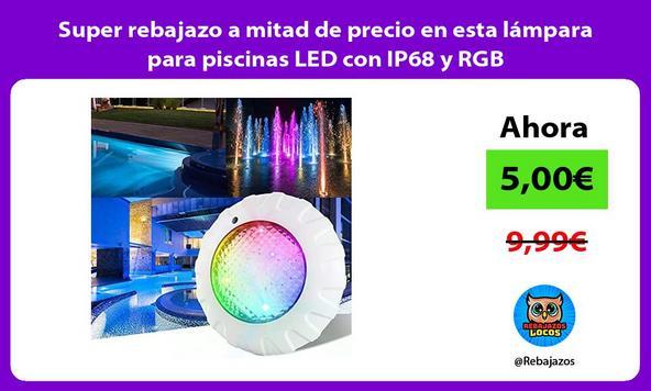 Super rebajazo a mitad de precio en esta lámpara para piscinas LED con IP68 y RGB