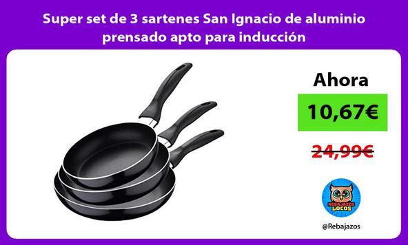 Super set de 3 sartenes San Ignacio de aluminio prensado apto para inducción