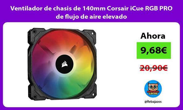 Ventilador de chasis de 140mm Corsair iCue RGB PRO de flujo de aire elevado