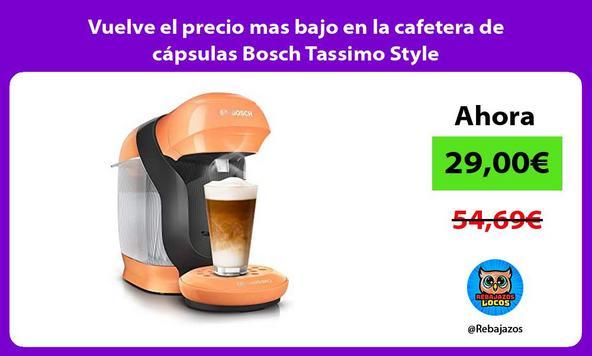 Vuelve el precio mas bajo en la cafetera de cápsulas Bosch Tassimo Style
