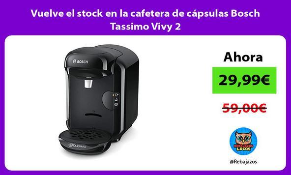 Vuelve el stock en la cafetera de cápsulas Bosch Tassimo Vivy 2