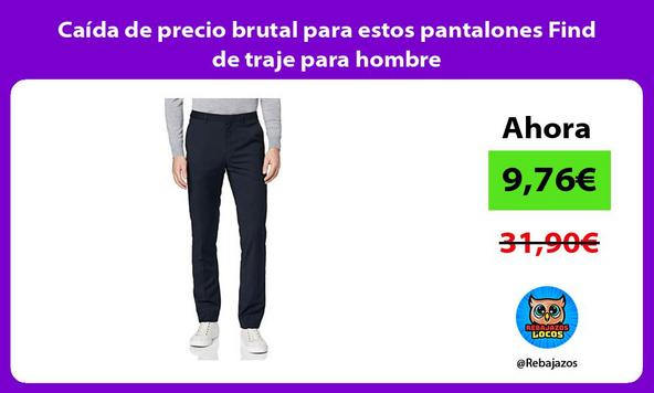 Caída de precio brutal para estos pantalones Find de traje para hombre