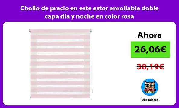 Chollo de precio en este estor enrollable doble capa día y noche en color rosa