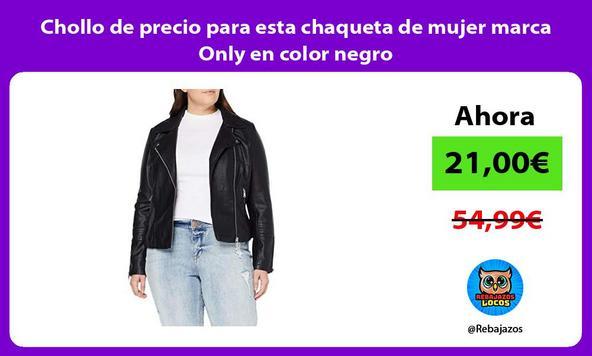 Chollo de precio para esta chaqueta de mujer marca Only en color negro