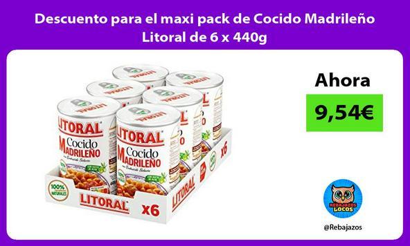 Descuento para el maxi pack de Cocido Madrileño Litoral de 6 x 440g